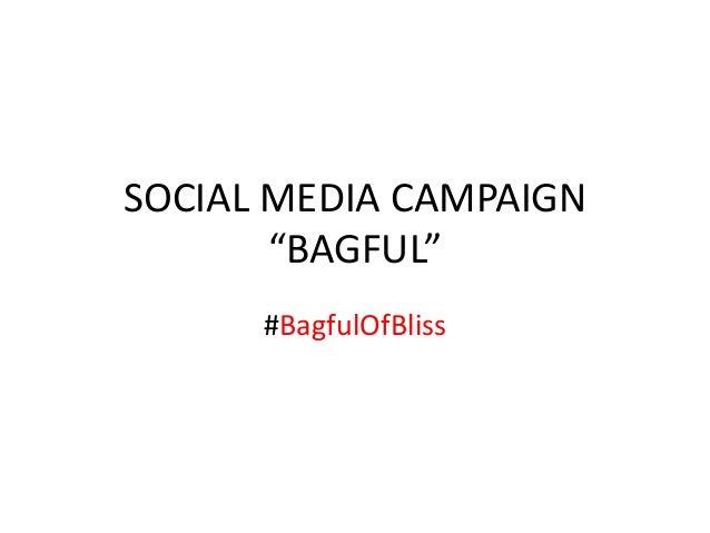 """SOCIAL MEDIA CAMPAIGN """"BAGFUL"""" #BagfulOfBliss"""