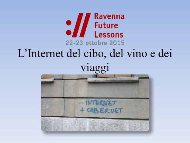 L'Internet del cibo, del vino e dei viaggi