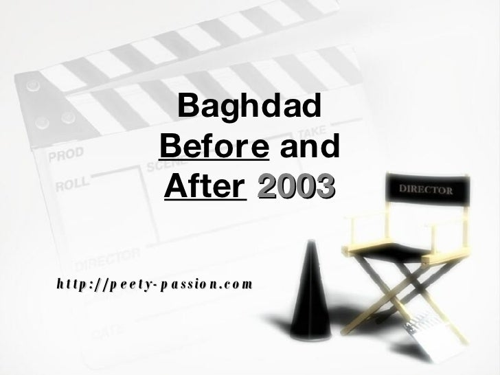 Baghdad  Before  and  After   2003 http://peety-passion.com