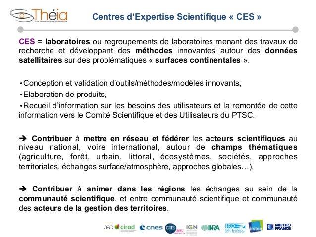 Centres d'Expertise Scientifique « CES » CES = laboratoires ou regroupements de laboratoires menant des travaux de recherc...