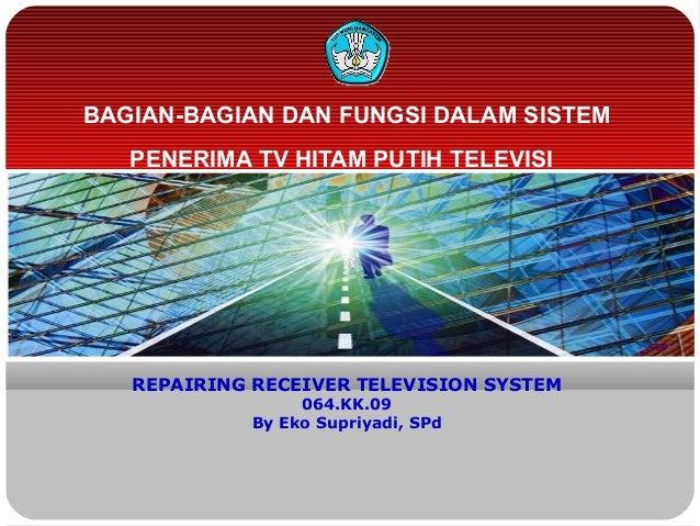 Bagian bagian dan fungsi dalam sistem penerima tv hitam putih bagian bagian dan fungsi dalam sistempenerima tv hitam putih televisirepairing receiver television system064 ccuart Choice Image
