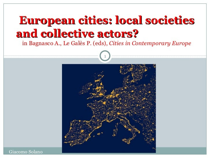 European cities: local societies  and collective actors?     in Bagnasco A., Le Galès P. (eds), Cities in Contemporary Eur...