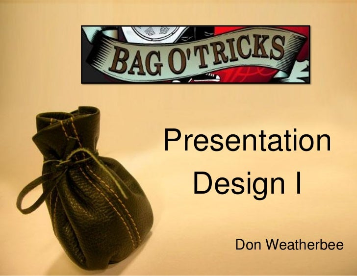 Presentation  Design I     Don Weatherbee