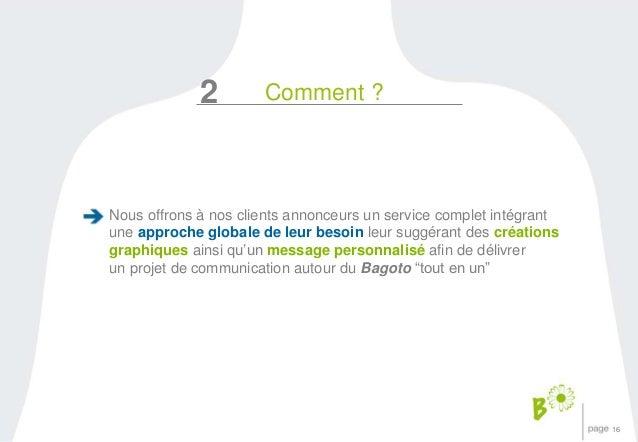 16  2 Comment ?  Nous offrons à nos clients annonceurs un service complet intégrant  une approche globale de leur besoin l...
