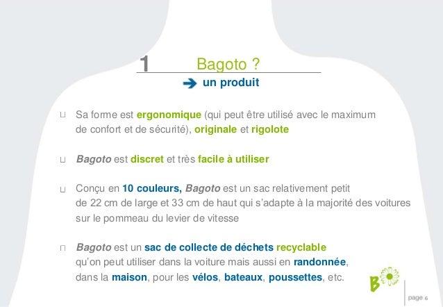 6  1 Bagoto ?  un produit  Sa forme est ergonomique (qui peut être utilisé avec le maximum  de confort et de sécurité), or...