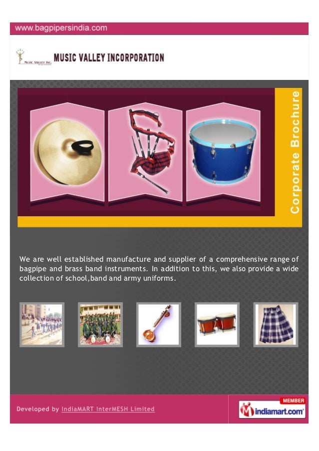 We are well established manufacture and supplier of a comprehensive range ofbagpipe and brass band instruments. In additio...