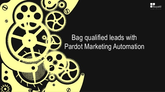 Bag qualified leads with Pardot Marketing Automation
