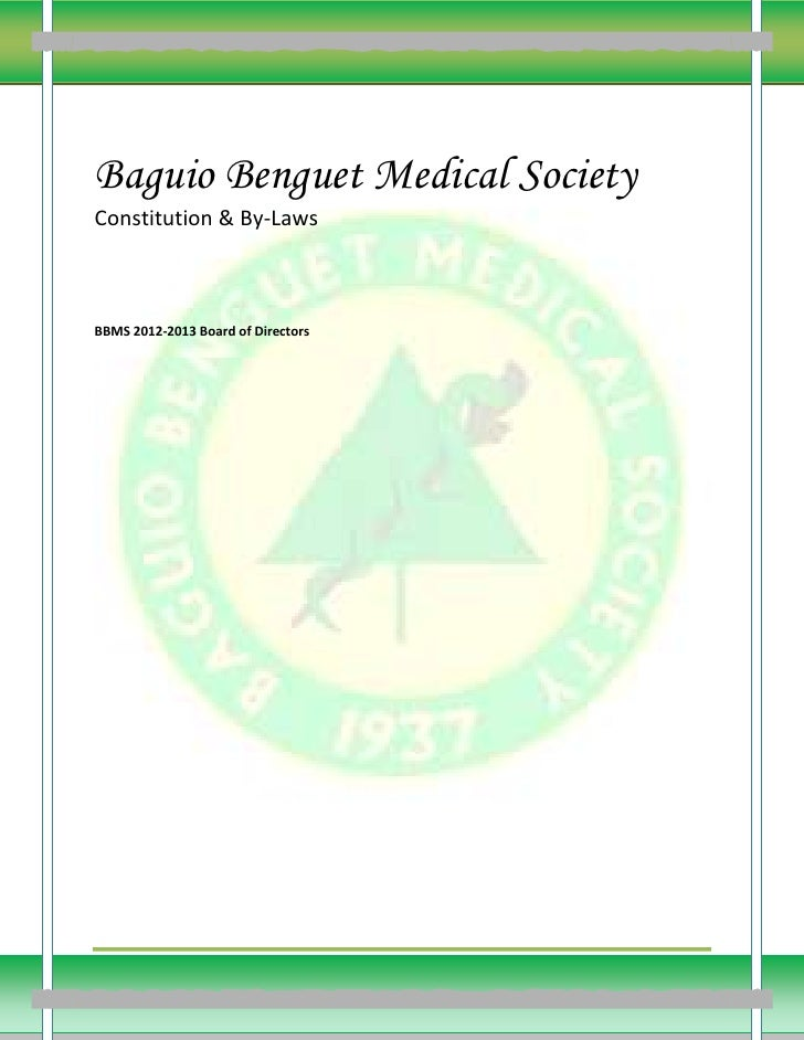Baguio Benguet Medical SocietyConstitution & By-LawsBBMS 2012-2013 Board of Directors                                    Bag