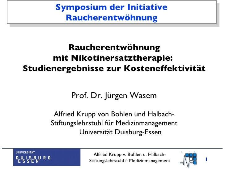 Symposium der Initiative Raucherentwöhnung <ul><li>Raucherentwöhnung mit Nikotinersatztherapie:  Studienergebnisse zur Kos...