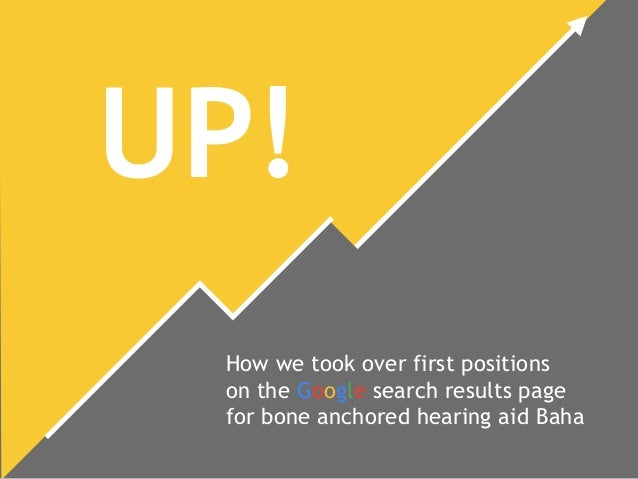 UP! How we took over first positions  on the Google search results page  for bone anchored hearing aid Baha