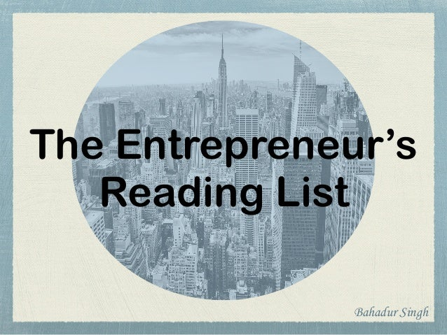 The Entrepreneur's Reading List Bahadur Singh