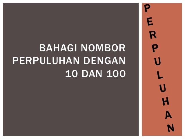 BAHAGI NOMBOR PERPULUHAN DENGAN 10 DAN 100