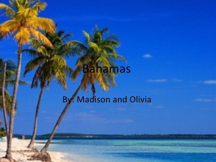 BahamasBy: Madison and Olivia