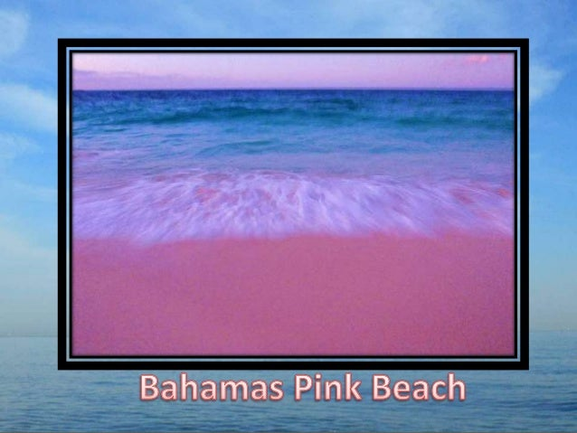 .      Pink Beach on the Harbor Island of Bahamas     located on the Atlantic Ocean side is one of the        most beautif...