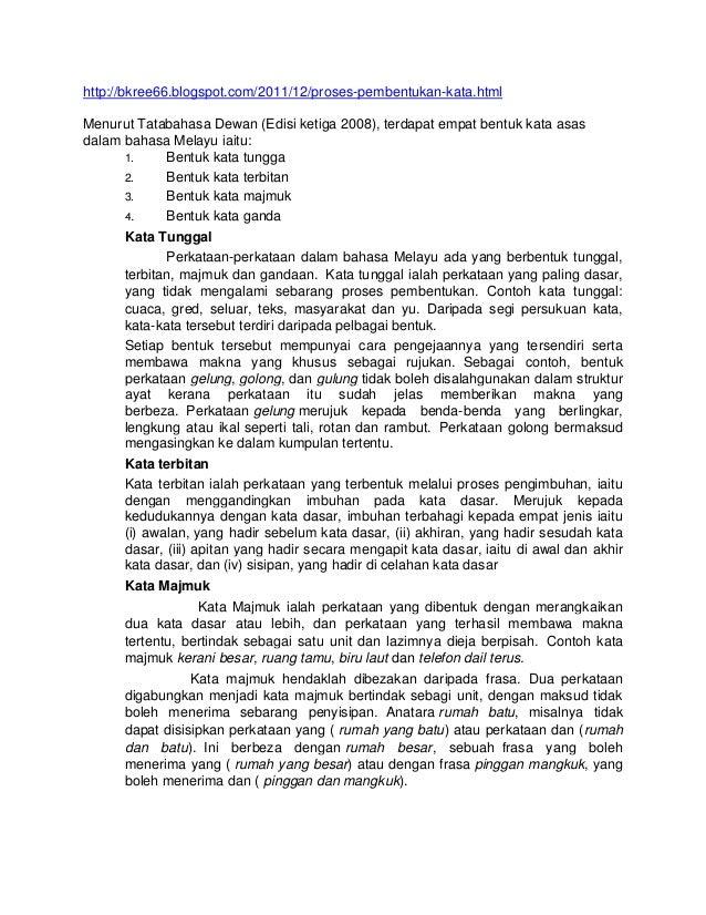 http://bkree66.blogspot.com/2011/12/proses-pembentukan-kata.htmlMenurut Tatabahasa Dewan (Edisi ketiga 2008), terdapat emp...