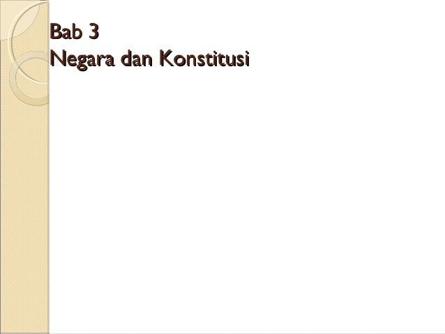 Bab 3Negara dan Konstitusi
