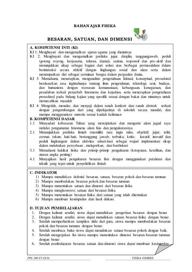 PPG SM-3T 2016 FISIKA UNIMED BAHAN AJAR FISIKA BESARAN, SATUAN, DAN DIMENSI A. KOMPETENSI INTI (KI) KI 1: Menghayati dan m...