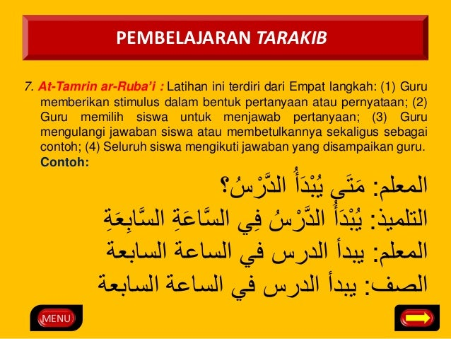 MENU  PEMBELAJARAN TARAKIB  7. At-Tamrin ar-Ruba'i : Latihan ini terdiri dari Empat langkah: (1) Guru  memberikan stimulus...