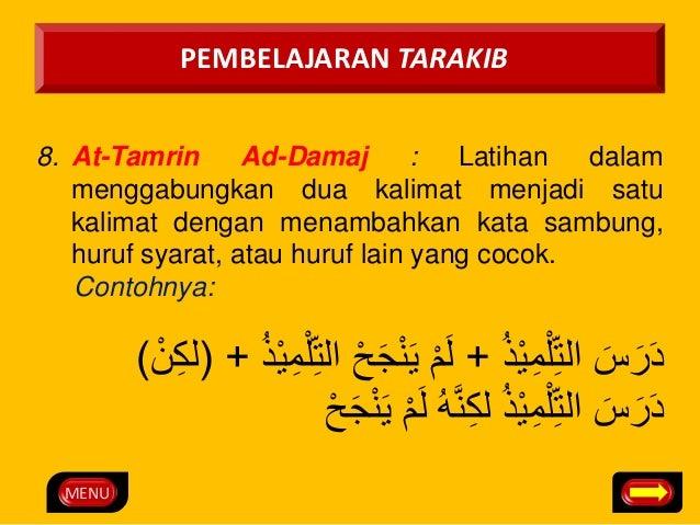 MENU  PEMBELAJARAN TARAKIB  8. At-Tamrin Ad-Damaj : Latihan dalam  menggabungkan dua kalimat menjadi satu  kalimat dengan ...