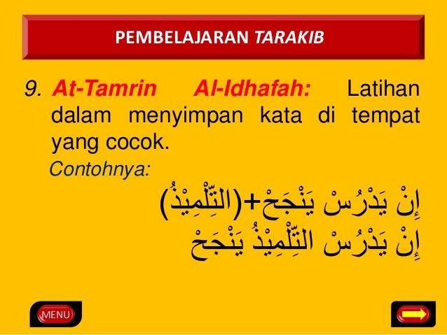 MENU  PEMBELAJARAN TARAKIB  9. At-Tamrin Al-Idhafah: Latihan  dalam menyimpan kata di tempat  yang cocok.  Contohnya:  إِن...