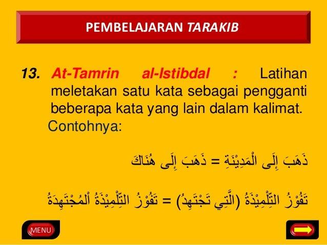 MENU  PEMBELAJARAN TARAKIB  13. At-Tamrin al-Istibdal : Latihan  meletakan satu kata sebagai pengganti  beberapa kata yang...