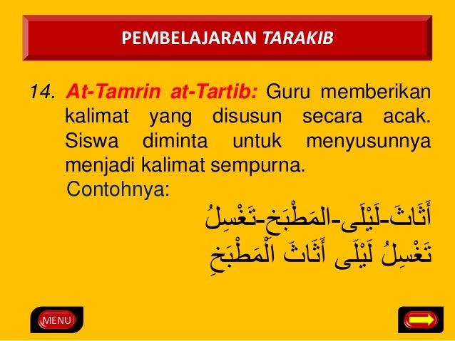 MENU  PEMBELAJARAN TARAKIB  14. At-Tamrin at-Tartib: Guru memberikan  kalimat yang disusun secara acak.  Siswa diminta unt...