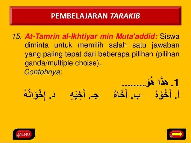 MENU  PEMBELAJARAN TARAKIB  15. At-Tamrin al-Ikhtiyar min Muta'addid: Siswa  diminta untuk memilih salah satu jawaban  yan...
