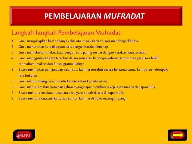 MENU  PEMBELAJARAN MUFRADAT  Langkah-langkah Pembelajaran Mufradat:  1. Guru mrngucapkan kata sebanyak dua atau tiga kali ...