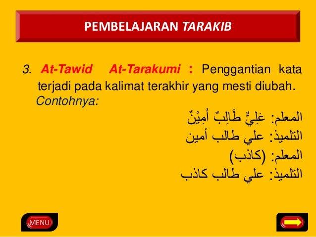 MENU  PEMBELAJARAN TARAKIB  3. At-Tawid At-Tarakumi : Penggantian kata  terjadi pada kalimat terakhir yang mesti diubah.  ...