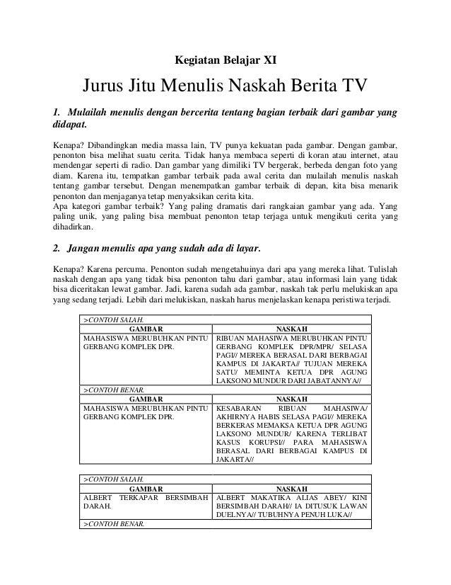 Kegiatan Belajar XI  Jurus Jitu Menulis Naskah Berita TV 1. Mulailah menulis dengan bercerita tentang bagian terbaik dari ...