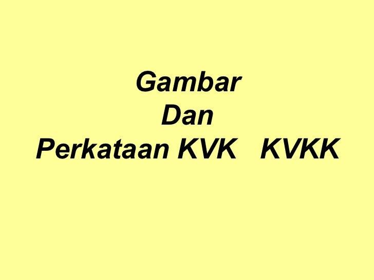 Gambar Dan Perkataan KVK  KVKK