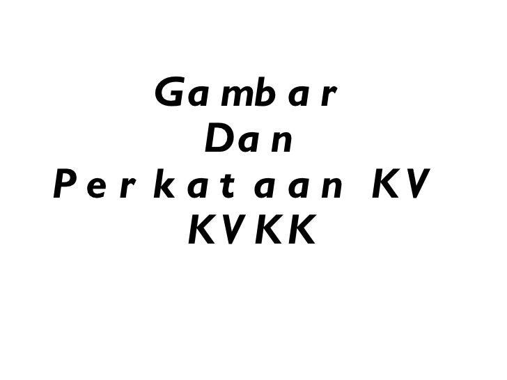 Gambar Dan Perkataan KV  KVKK