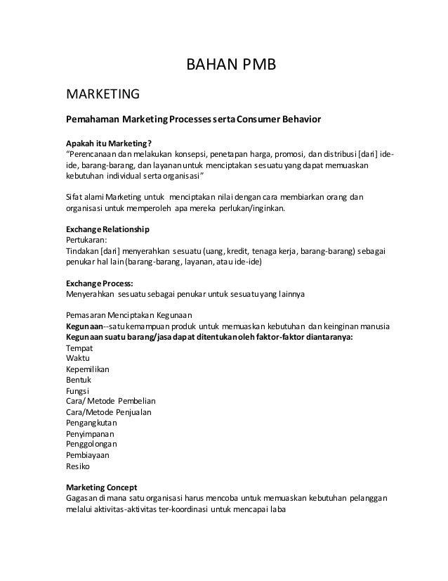 """BAHAN PMB MARKETING Pemahaman Marketing Processes sertaConsumer Behavior Apakah itu Marketing? """"Perencanaan dan melakukan ..."""