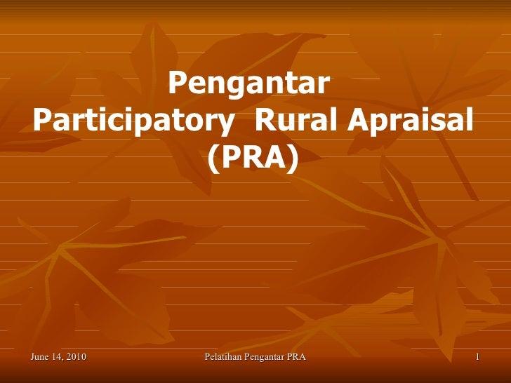 Pengantar  Participatory  Rural Apraisal (PRA)