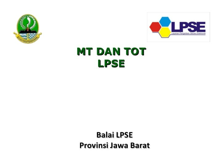 Balai LPSE Provinsi Jawa Barat MT DAN TOT LPSE