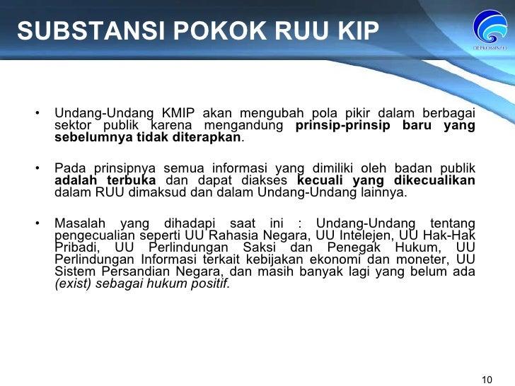 SUBSTANSI POKOK RUU KIP Undang-Undang  KMIP akan mengubah pola pikir dalam berbagai sektor publik karena mengandung  prins...