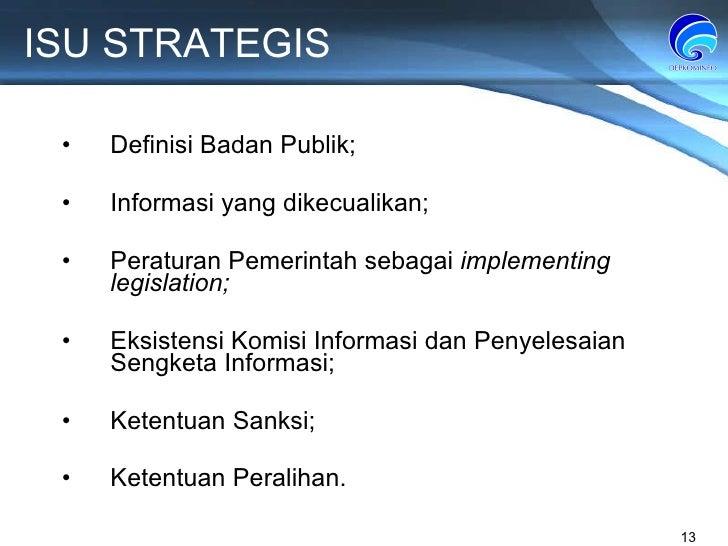 ISU STRATEGIS Definisi Badan Publik; Informasi yang dikecualikan; Peraturan Pemerintah sebagai  implementing legislation; ...