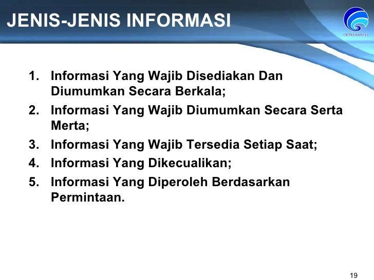 JENIS-JENIS INFORMASI Informasi Yang Wajib Disediakan Dan Diumumkan Secara Berkala; Informasi Yang Wajib Diumumkan Secara ...