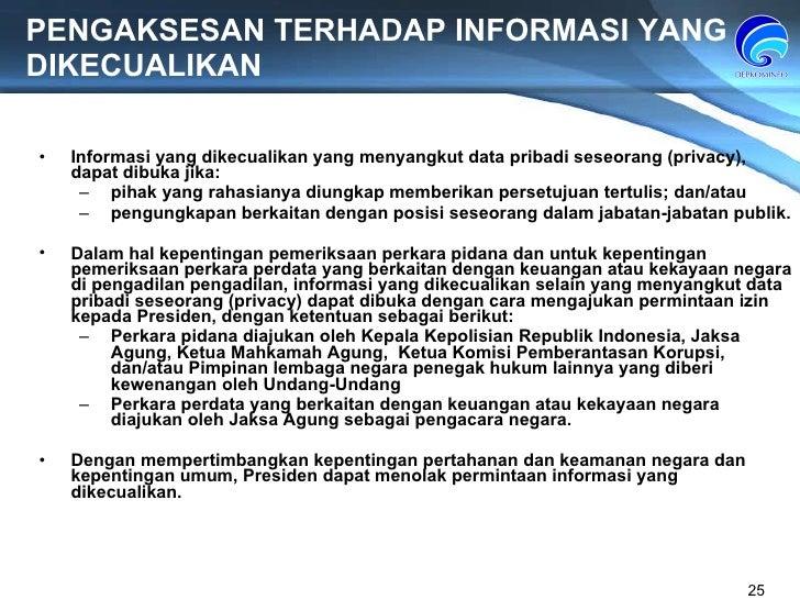 PENGAKSESAN TERHADAP INFORMASI YANG DIKECUALIKAN Informasi yang dikecualikan yang menyangkut data pribadi seseorang (priva...