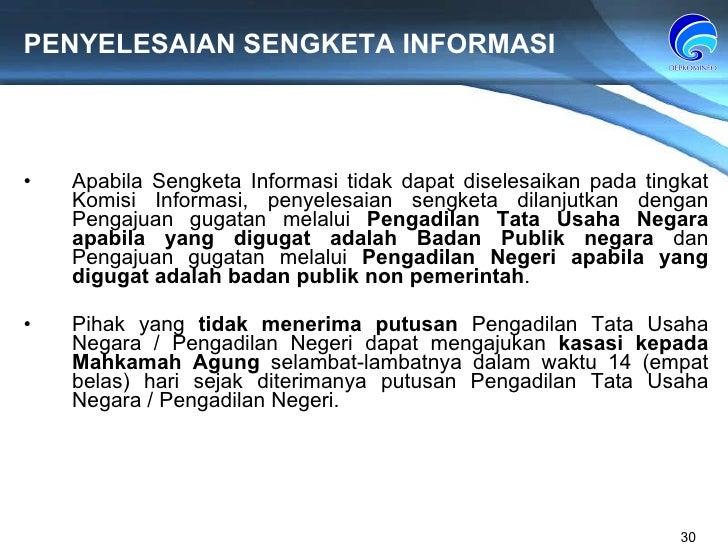 PENYELESAIAN SENGKETA INFORMASI Apabila Sengketa Informasi tidak dapat diselesaikan pada tingkat Komisi Informasi, penyele...