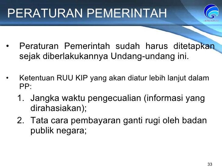 PERATURAN PEMERINTAH Peraturan Pemerintah sudah harus ditetapkan sejak diberlakukannya Undang-undang ini. Ketentuan RUU KI...