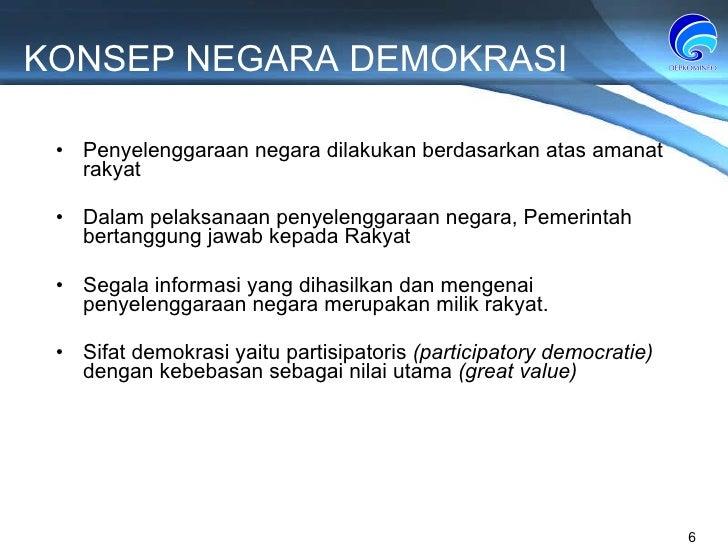 KONSEP NEGARA DEMOKRASI Penyelenggaraan negara dilakukan berdasarkan atas amanat rakyat Dalam pelaksanaan penyelenggaraan ...