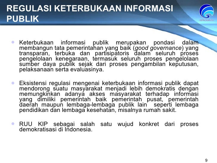 REGULASI KETERBUKAAN INFORMASI PUBLIK Keterbukaan informasi publik merupakan pondasi dalam membangun tata pemerintahan yan...