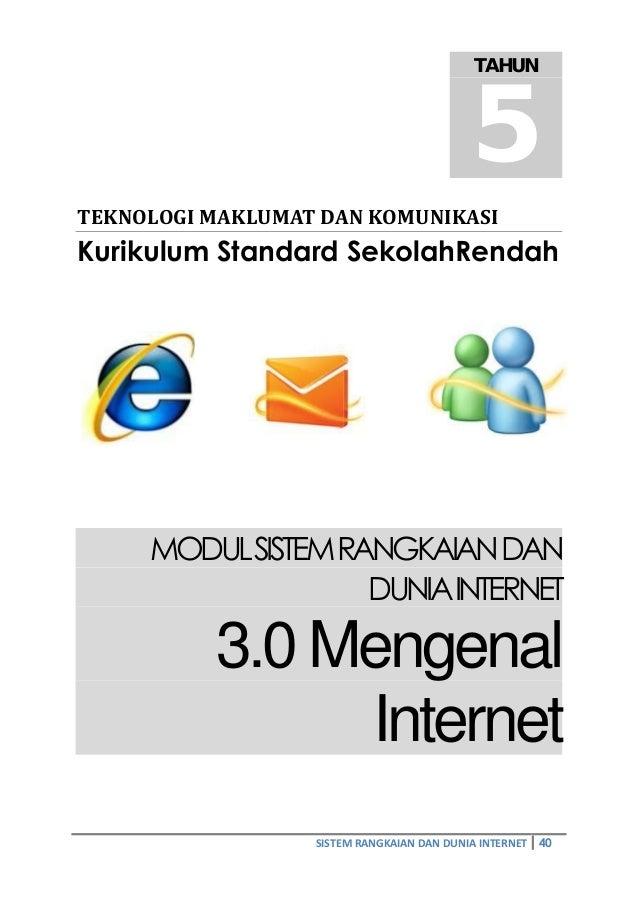 TAHUN 5  TEKNOLOGI MAKLUMAT DAN KOMUNIKASI  Kurikulum Standard SekolahRendah  MODULSISTEM RANGKAIAN DAN  DUNIA INTERNET  3...