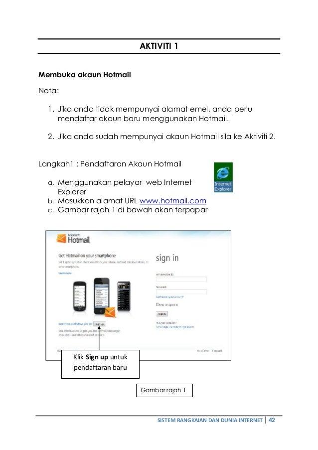 AKTIVITI 1  Membuka akaun Hotmail  Nota:  1. Jika anda tidak mempunyai alamat emel, anda perlu  mendaftar akaun baru mengg...