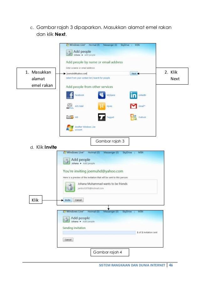 c. Gambar rajah 3 dipaparkan. Masukkan alamat emel rakan  dan klik Next.  SISTEM RANGKAIAN DAN DUNIA INTERNET 46  1. Masuk...