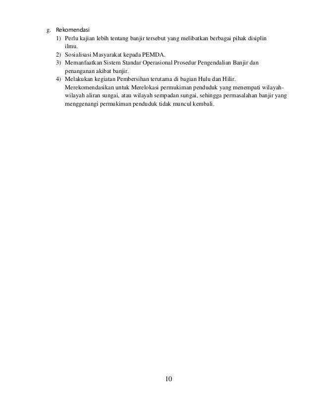 g. Rekomendasi 1) Perlu kajian lebih tentang banjir tersebut yang melibatkan berbagai pihak disiplin ilmu. 2) Sosialisasi ...