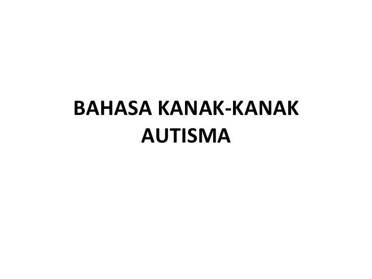 BAHASA KANAK-KANAK AUTISMA