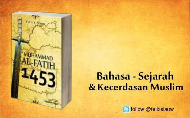 Bahasa- Sejarah follow @felixsiauw & Kecerdasan Muslim
