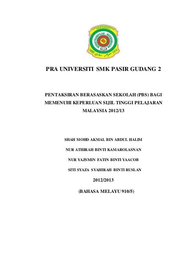 PRA UNIVERSITI SMK PASIR GUDANG 2  PENTAKSIRAN BERASASKAN SEKOLAH (PBS) BAGI  MEMENUHI KEPERLUAN SIJIL TINGGI PELAJARAN  M...